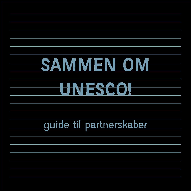 Sammen om UNESCO - guide til partnerskaber