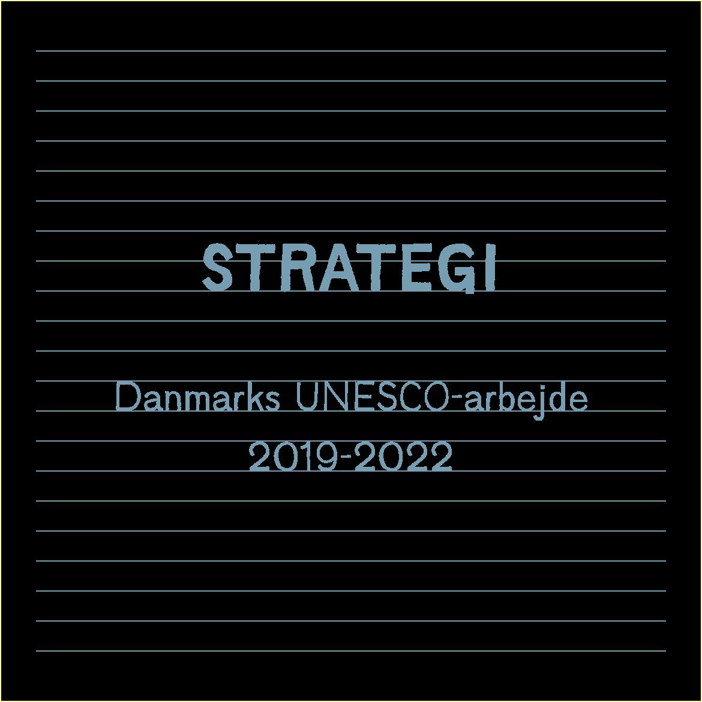 Strategi - Danmarks UNESCO-arbejde 2019-2022